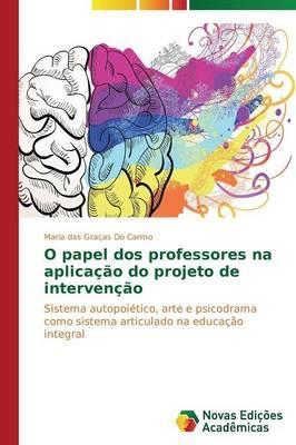 O papel dos professores na aplicação do projeto de intervenção