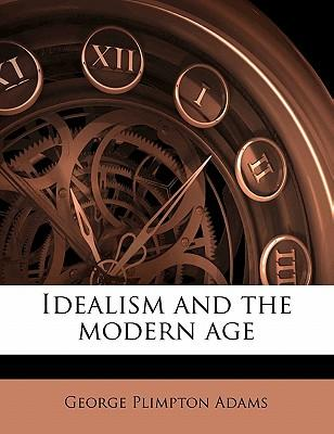 Idealism and the Modern Age