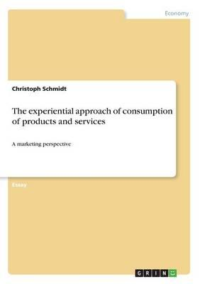 The experiential approach of consumption of products and services