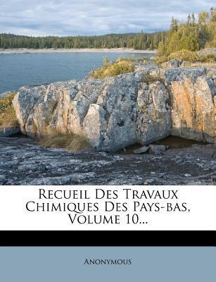 Recueil Des Travaux Chimiques Des Pays-Bas, Volume 10.