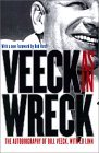 Veeck as in Wreck