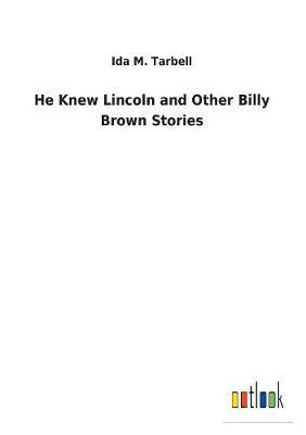 He Knew Lincoln and Other Billy Brown Stories