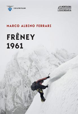 Frêney 1961. Un viaggio senza fine