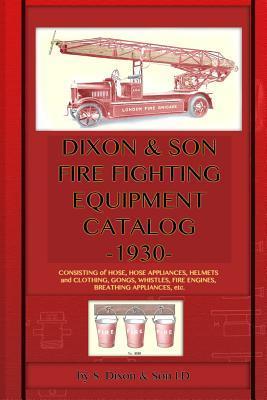 Dixon & Son Fire Fighting Equipment Catalog -1930-
