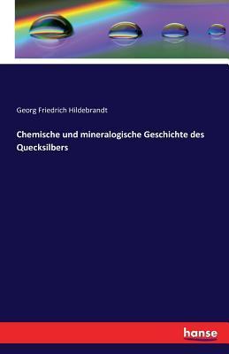 Chemische und mineralogische Geschichte des Quecksilbers