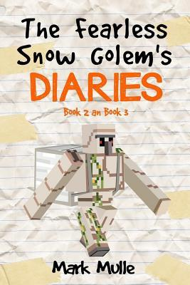The Fearless Snow Golem's Diaries, Book 2 and Book 3