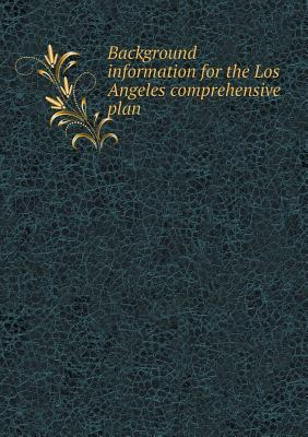Background Information for the Los Angeles Comprehensive Plan