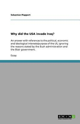 Why did the USA invade Iraq?