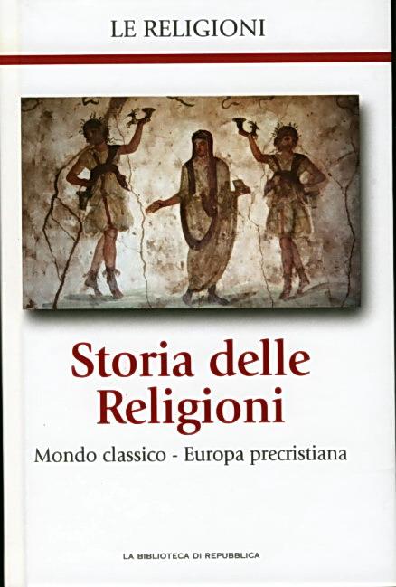 Storia delle Religioni: Mondo classico - Europa precristiana