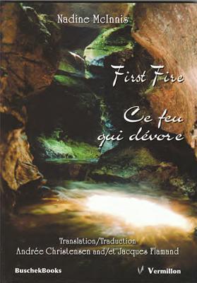 First Fire/ce Feu Qui Devore