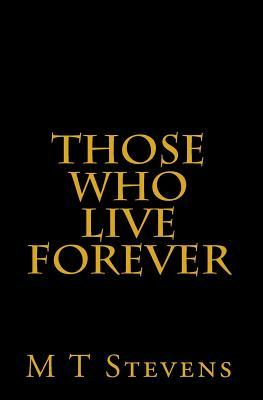 Those Who Live Forever