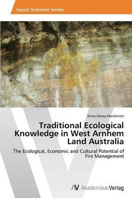 Traditional Ecological Knowledge in West Arnhem Land Australia