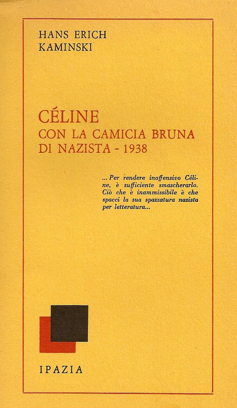 Céline con la camicia bruna di nazista