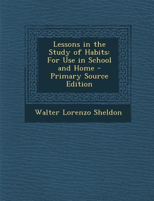 Lessons in the Study of Habits
