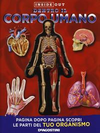 Dentro il corpo umano. Ediz. a colori