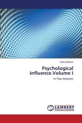 Psychological Influence.Volume I