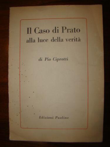 Il caso di Prato alla luce della verità