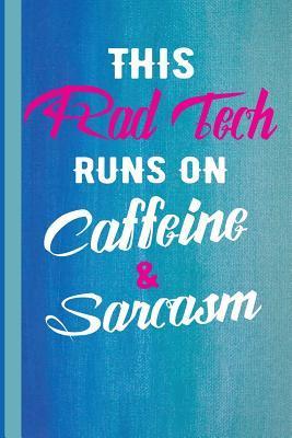 This Rad Tech Runs On Caffeine And Sarcasm