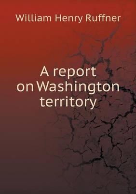 A Report on Washington Territory