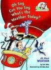 The Cat in the Hat's Learning Library: Oh Say Can You Say What's the Weather Today?
