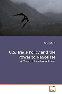 U.S. Trade Policy and the Power to Negotiate