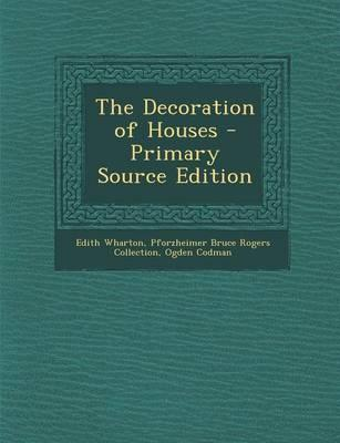 The Decoration of Houses - Primary Source Edition