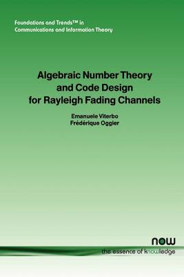 Algebraic Number Theory And Code Design For Rayleigh Fading Channels