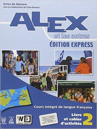 Alex et les autres. Volume unico. Materiali per il docente. Con CD Audio. Édition express. Per le Scuole superiori