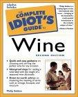 The Complete Idiot's Guide to Wine, Second Edition