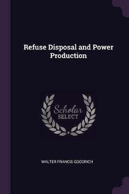 Refuse Disposal and Power Production