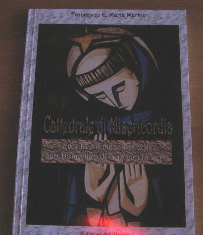 Cattedrale di Misericordia. «La vita e il messaggio di San Domenico di Guzman in versi»