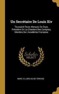 Un Secrétaire de Louis XIV