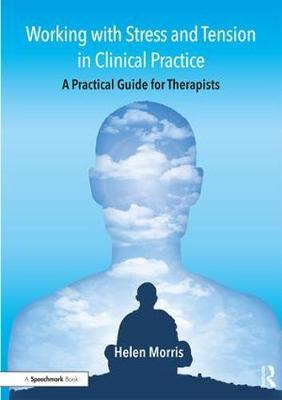 Working with Stress and Tension in Clinical Practice