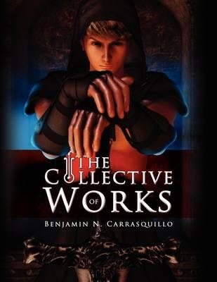 The Collective Works of Benjamin N. Carrasquillo