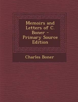 Memoirs and Letters of C. Boner - Primary Source Edition
