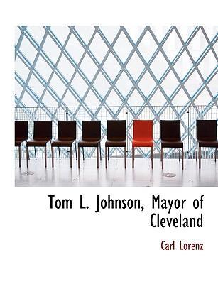 Tom L. Johnson, Mayor of Cleveland