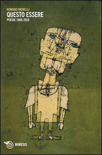 Questo essere. Poesie 1988-2010