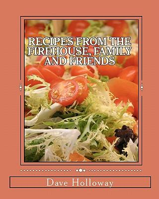 Recipes from the Firehouse, Family and Friends