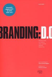 Branding D.O. Progettare la marca. Una visione design oriented