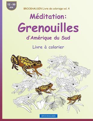 BROCKHAUSEN Livre de coloriage vol. 4 - Méditation