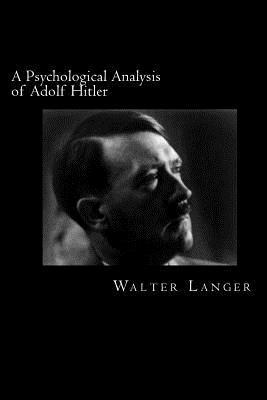 A Psychological Analysis of Adolf Hitler
