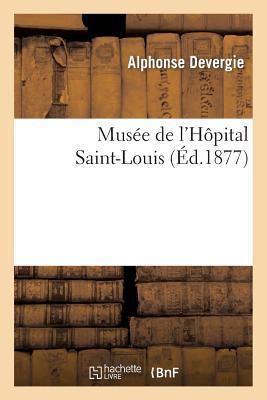 Musee de l'Hôpital Saint-Louis