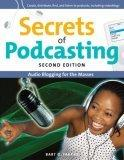 Secrets of Podcasting, Second Edition