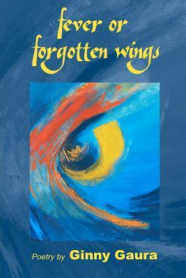 Fever or Forgotten Wings
