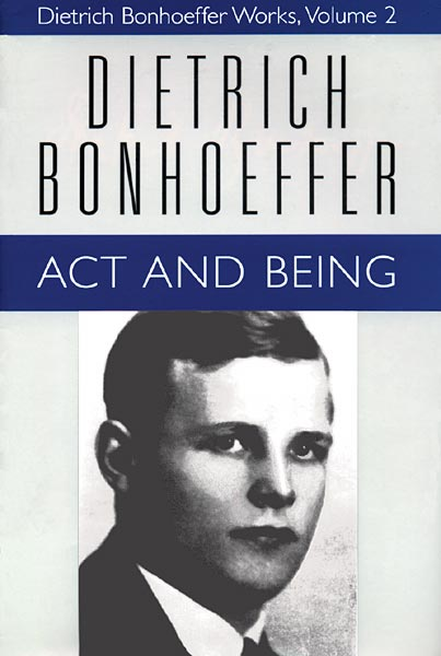 Act and Being (Dietrich Bonhoeffer Works, Vol. 3)