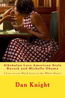 Alkebulan Love American Style Barack and Michelle Obama