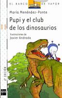 Pupi y el club de los dinosaurios/ Pupi and the Dinosaur Club
