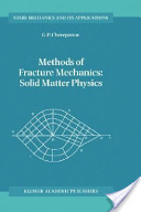 Methods of Fracture Mechanics: Solid Matter Physics