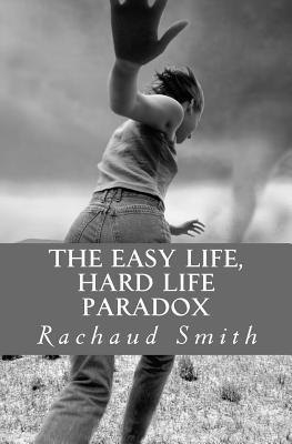 The Easy Life, Hard Life Paradox