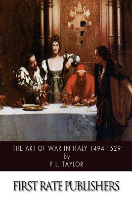 The Art of War in Italy 1494-1529